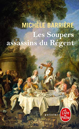 Les Soupers assassins du Régent : Roman noir et gastronomique