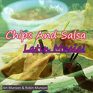 Chips and Salsa Latin Music!