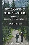 Following the Master: Stories of Sacramental Discipleship