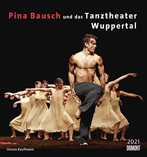 Pina Bausch - Tanztheater Wuppertal - Kalender 2021 - DuMont-Verlag - Wandkalender - 44,8 cm x 47,8 cm