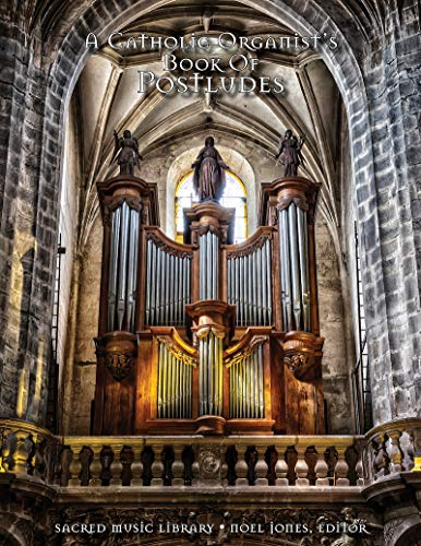 A Catholic Organist's Book of Postludes (English Edition)