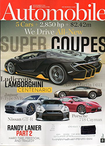 Automobile 2016 Magazine WE DRIVE ALL-NEW SUPER COUPES: LUDICROUS LAMBORGHINI CENTENARIO ASTON MARTIN DB11 PORSCHE 718 CAYMAN NISSAN GT-R