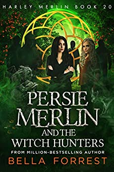 Harley Merlin 20: Persie Merlin and the Witch Hunters by [Bella Forrest]