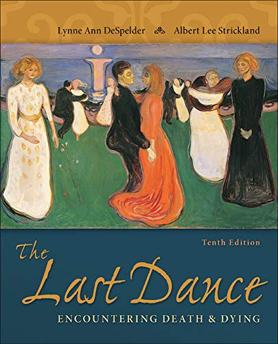 Compare Textbook Prices for The Last Dance: Encountering Death and Dying 10 Edition ISBN 9780078035463 by DeSpelder, Lynne Ann,Strickland, Albert Lee
