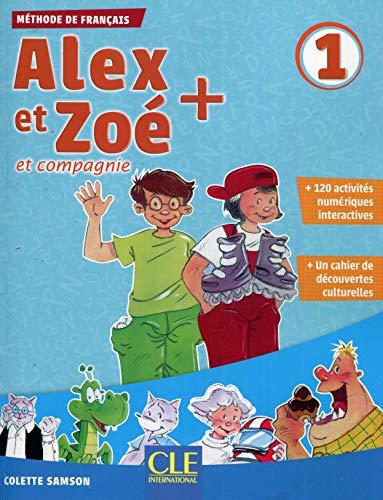 Alex et Zoé + et compagnie. Méthode de français. Niveau 1. Livre de l'élève. Per la Scuola elementare. Con CD-ROM
