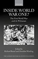 Inside World War One?: The First World War and its Witnesses (Studies of the German Historical Institute London)