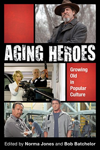 Aging Heroes: Growing Old in Popular Culture (English Edition)
