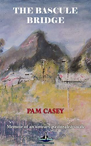 The Bascule Bridge: Memoir of an Unwary Pastoralist's Wife (English Edition)