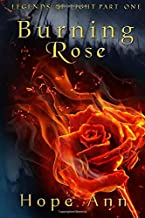 Burning Rose: Fairy tales retold as you have never heard them before (Legends of Light)