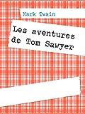 Les aventures de Tom Sawyer - Format Kindle - 4,99 €