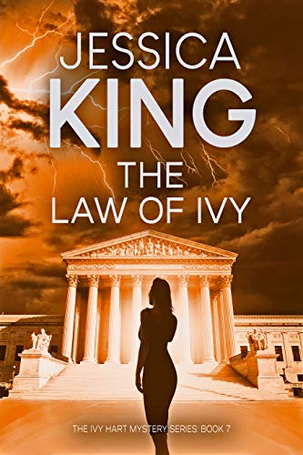 The Law Of Ivy (Ivy Hart Mystery Book 7) by [Jessica King]