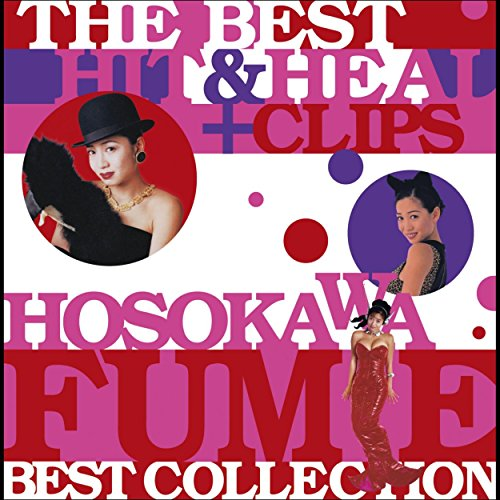 THE BEST HIT & HEAL + CLIPS ~HOSOKAWA FUMIE BEST COLLECTION~