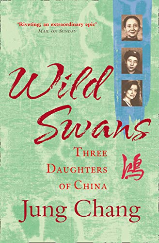 Wild Swans: Three Daughters of China by [Jung Chang]