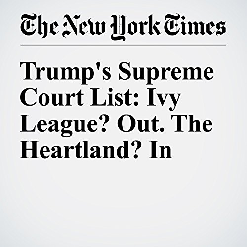 Trump's Supreme Court List: Ivy League? Out. The Heartland? In cover art