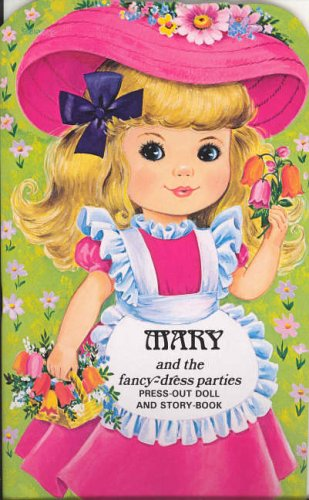 Mary and the Fancy Dress Parties: Press Out Doll Book (Giant Doll Dressing Books)