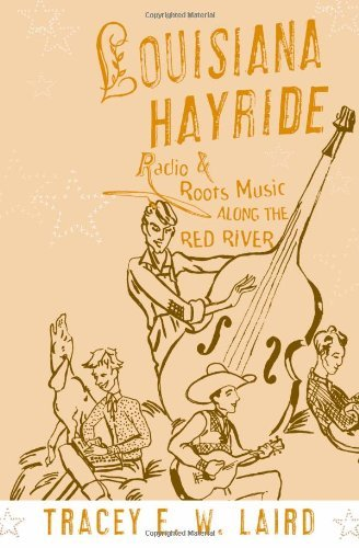 Louisiana Hayride: Radio and Roots Music...