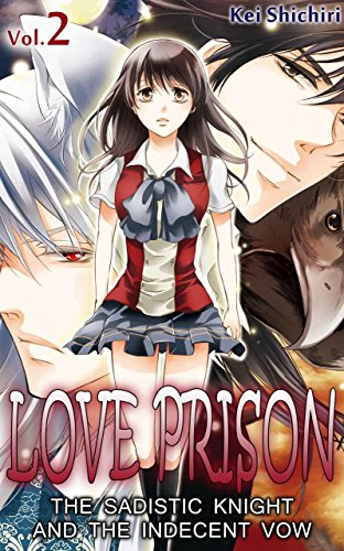 LOVE PRISON Vol.2 (TL Manga): The Sadistic Knight and the Indecent Vow (English Edition)