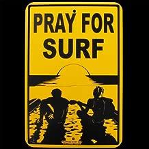 TG,LLC Treasure Gurus Pray for Surf Hawaii Big Wave Surfer Waves Surfing Sign