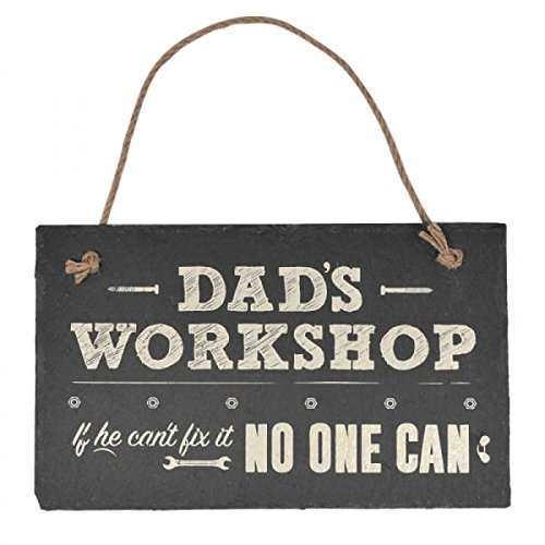 Dad's workshop, if he can't fix it no one can - Hanging Slate Plaque Sign