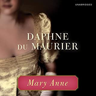 Mary Anne                   By:                                                                                                                                 Daphne du Maurier                               Narrated by:                                                                                                                                 Carole Boyd                      Length: 12 hrs and 15 mins     76 ratings     Overall 4.2