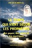 Le Temps qui vient selon les prophéties des papes, des saints et des mystiques