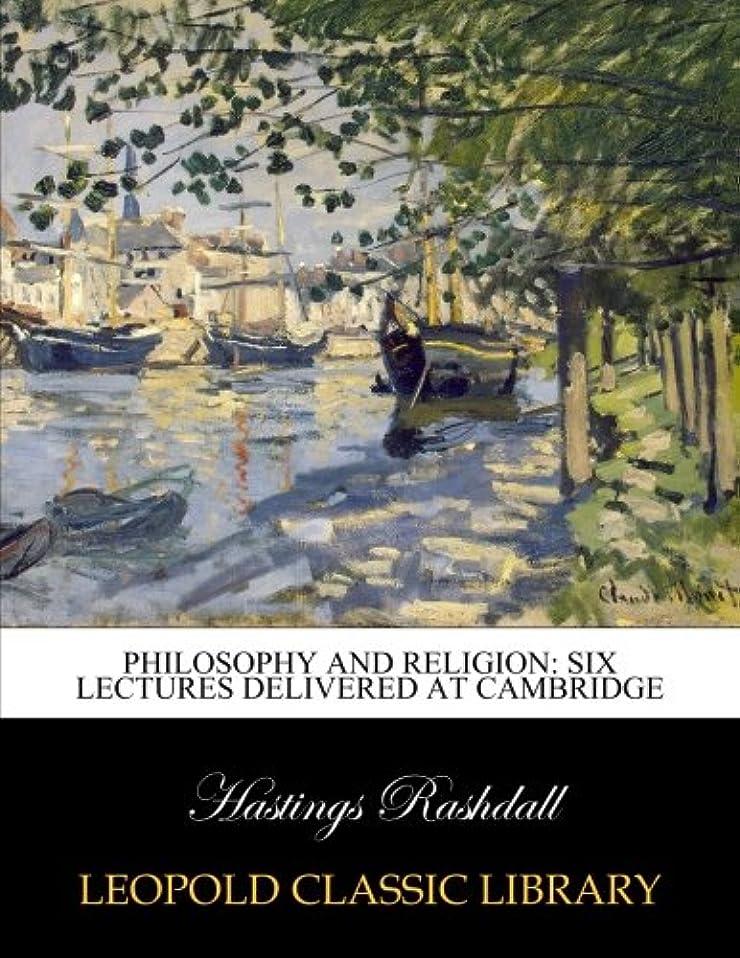 ポスト印象派死にかけている休憩Philosophy and religion: six lectures delivered at Cambridge