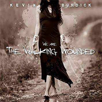 We Are the Walking Wounded