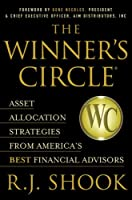 The Winner's Circle: Asset Allocation Strategies from America's Best Financial Advisors (The Winner's Circle Series)
