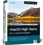 macOS High Sierra: Das komplette Mac-Wissen. Für alle Modelle geeignet. Ideal zum Lernen und Nachschlagen. - Jürgen Wolf