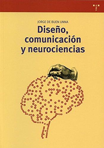Diseño, comunicación y neurociencias (Biblioteconomía y Administración Cultural) (Spanish Editio