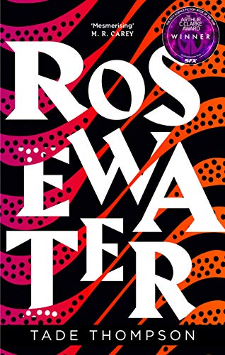 Rosewater: Book 1 of the Wormwood Trilogy, Winner of the Nommo Award for Best Novel (English Edition)