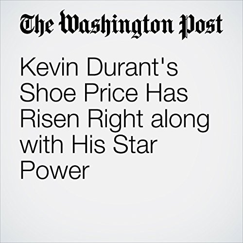 Kevin Durant's Shoe Price Has Risen Right along with His Star Power cover art