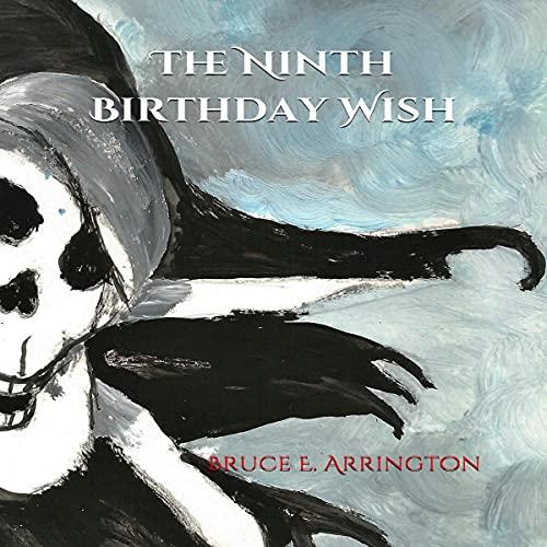 The Ninth Birthday Wish Audiobook By Bruce E Arrington cover art