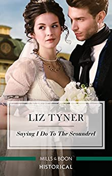 Saying I Do To The Scoundrel by [Liz Tyner]