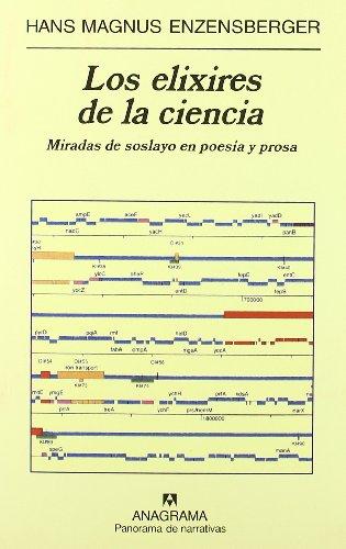 Los elixires de la ciencia : miradas de soslayo en poesía y prosa (Panorama de narrativas)