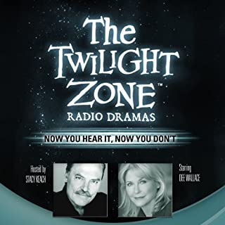 Now You Hear It, Now You Don't     The Twilight Zone Radio Dramas              Written by:                                                                                                                                 Carl Amari                               Narrated by:                                                                                                                                 Dee Wallace                      Length: 46 mins     1 rating     Overall 4.0