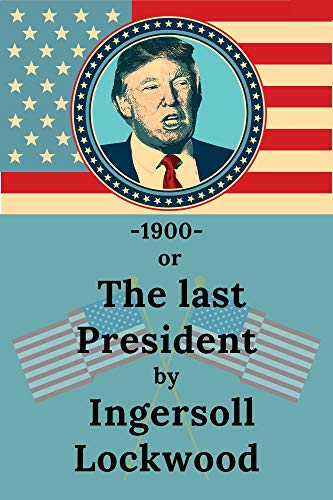 1900; or, The last President (English Edition)