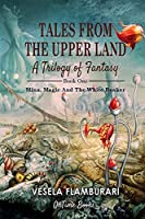 Tales From the Upper Land: Mina, magic and the white beaker