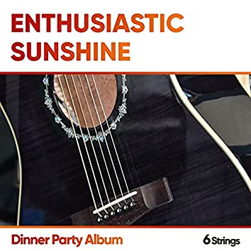Enthusiastic Sunshine Dinner Party Album