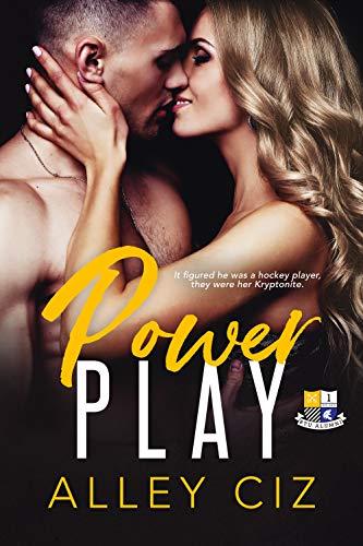 Power Play: (BTU Alumni Book #1-Brother's Best Friend Romantic Comedy Sports Romance) by [Alley Ciz]