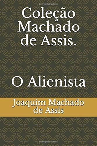 Coleção Machado de Assis. O Alienista