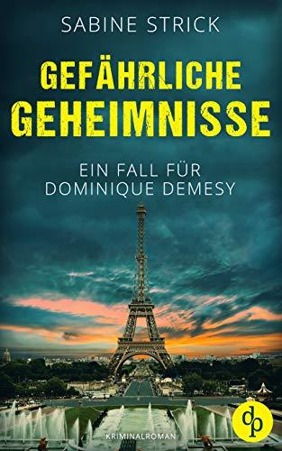 Gefährliche Geheimnisse (Ein Fall für Dominique Demesy-Reihe 3)