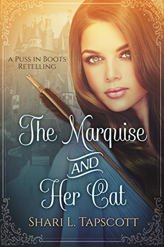 The Marquise and Her Cat: A Puss in Boots Retelling (Fairy Tale Kingdoms Book 1) (English Edition)