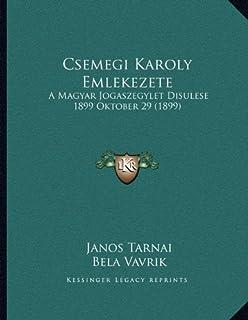 Csemegi Karoly Emlekezete: A Magyar Jogaszegylet Disulese 1899 Oktober 29 (1899)