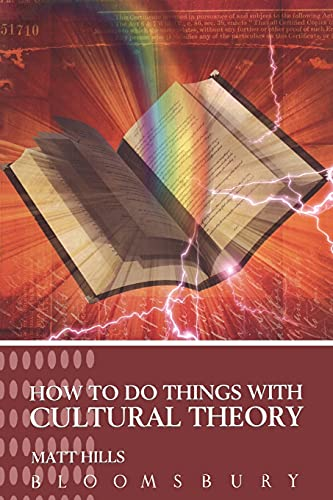 How To Do Things With Cultural Theory (Hodder Arnold Publication)