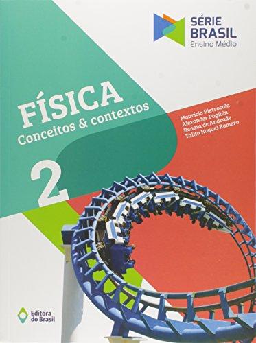 Física. Conceitos e Contextos - Volume 2. Série Brasil