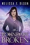 Boundary Broken (Boundary Magic, 4, Band 4) - Melissa F. Olson