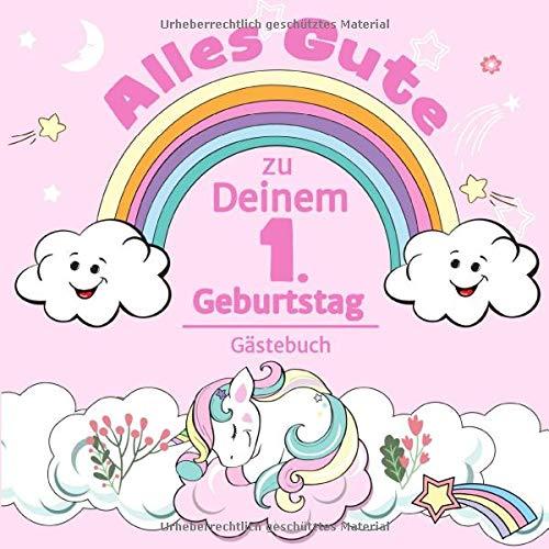 Alles Gute zu Deinem 1. Geburtstag: Einhorn Gästebuch für Mädchen I Pastell Regenbogen Cover I...