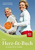 Das Herz-fit-Buch: So senken Sie Ihr Herzalter - Markus Schwarz