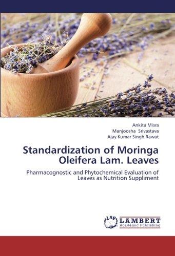 Standardization of Moringa Oleifera Lam. Leaves:...